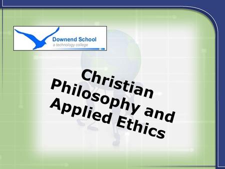 Christian Philosophy and Applied Ethics. Is something boring because of it or because of you?