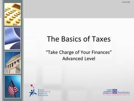 "1.13.2.G1 The Basics of Taxes ""Take Charge of Your Finances"" Advanced Level."