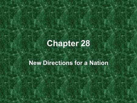 Chapter 28 New Directions for a Nation. A Conservative Surge Carter's Presidency –Elected in 1976 –No congressional support –Poor economy High inflation.