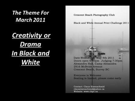The Theme For March 2011 Creativity or Drama In Black and White.