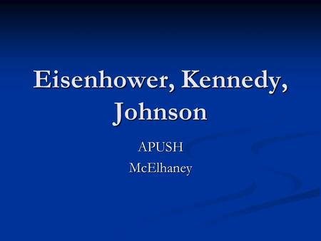 Eisenhower, Kennedy, Johnson APUSHMcElhaney. Essay Question Johnson Administration Essay: Essay: In what ways did the Great Society resemble the New Deal.