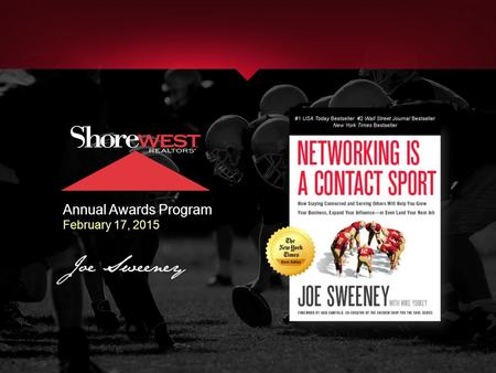 Annual Awards Program February 17, 2015. The Value of Networking: