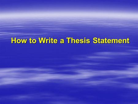 How to Write a Thesis Statement. What is a Thesis Statement? The thesis statement is a one or two sentence summary of the point or purpose of your essay.
