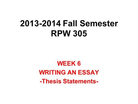 WEEK 6 WRITING AN ESSAY -Thesis Statements-