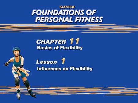2 Influences on Flexibility Flexibility is an important part of health-related fitness. Flexibility A joint's ability to move through its full range of.