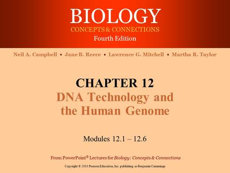 CHAPTER 12 DNA Technology and the Human Genome