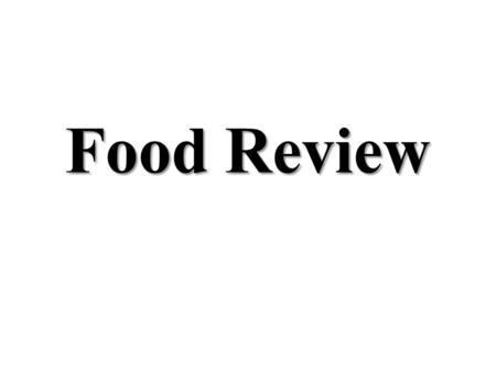 Food Review.