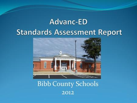 Bibb County Schools 2012. Standard 1: Vision and Purpose Standard: The system establishes and communicates a shared purpose and direction for improving.