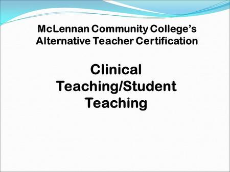 Clinical Teaching/Student Teaching