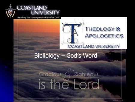 Bibliology – God's Word You can find the Truth! The Bible is the 'Word of God'. (1Jo 2:14) I have written to you, fathers, because you know Him who has.