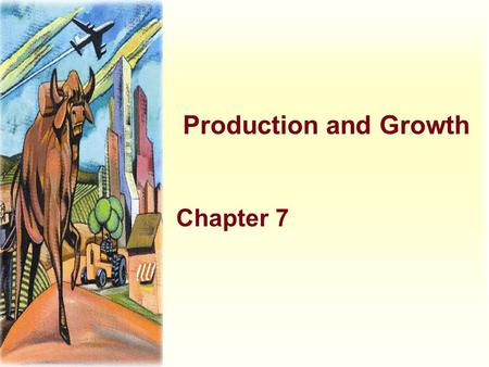 Production and Growth Chapter 7.