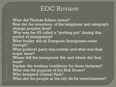 EOC Review What did Thomas Edison invent?