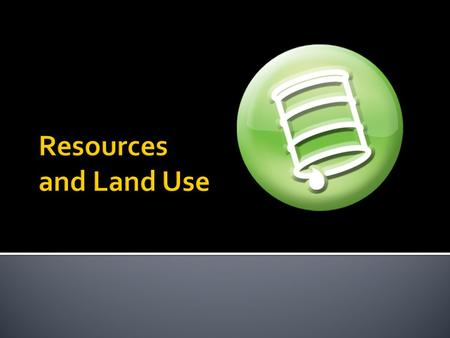 Resources and Land Use.