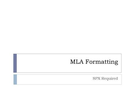 MLA Formatting SPX Required.