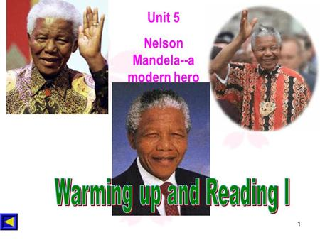 1 Unit 5 Nelson Mandela--a modern hero. Words about qualities: active 积极的, 活跃的 careful 办事仔细的 confident 有信心的 easy-going 随和的 devoted 忠实的 friendly 友好的 strong-willed.