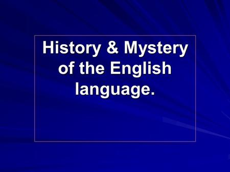 History & Mystery of the English language.. Speaking English to include – включать competition – соревнование cooperation – сотрудничество to inhabit.