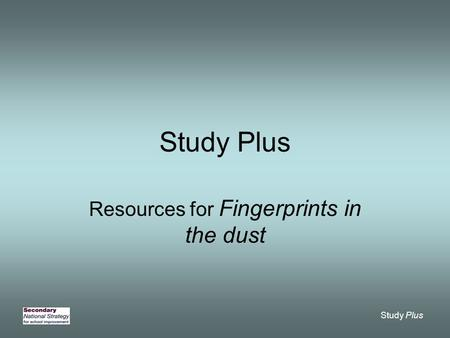 Study Plus Resources for Fingerprints in the dust.