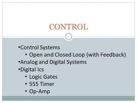 CONTROL Control Systems Open and Closed Loop (with Feedback)