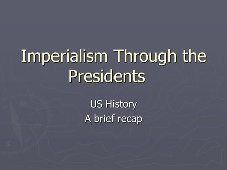 Imperialism Through the Presidents
