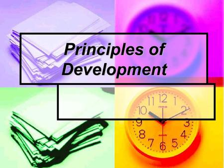 Principles of Development. Developmentally appropriate practices result from the process of professionals making decisions about the well-being and education.