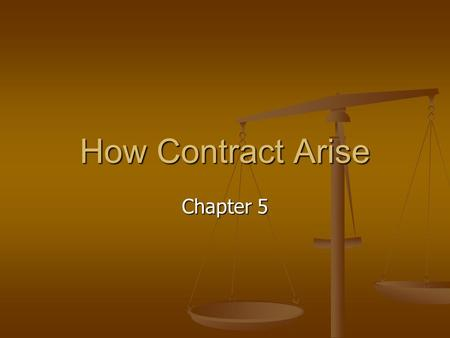 How Contract Arise Chapter 5.