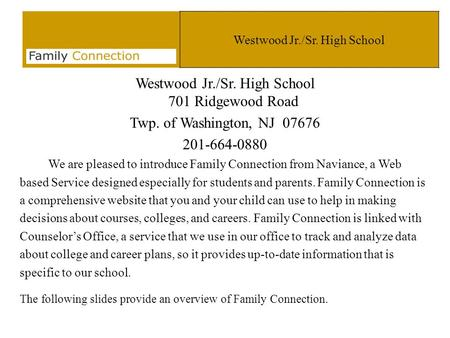 Westwood Jr./Sr. High School Westwood Jr./Sr. High School 701 Ridgewood Road Twp. of Washington, NJ 07676 201-664-0880 We are pleased to introduce Family.
