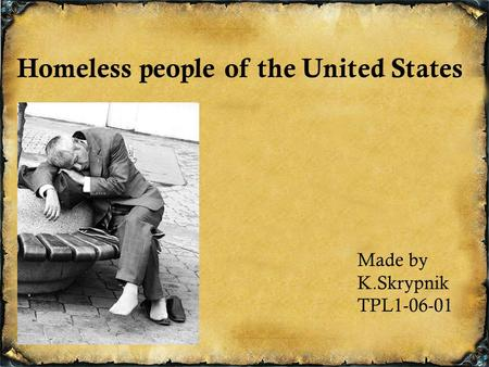 Homeless people of the United States Made by K.Skrypnik TPL1-06-01.