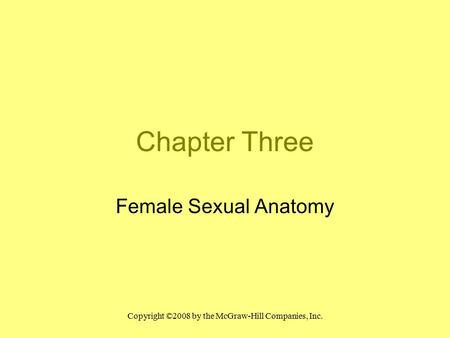Chapter Three Female Sexual Anatomy.