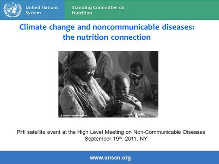 Climate change and noncommunicable diseases: the nutrition connection © Samuel Hauenstein Swan PHI satellite event at the High Level Meeting on Non-Communicable.