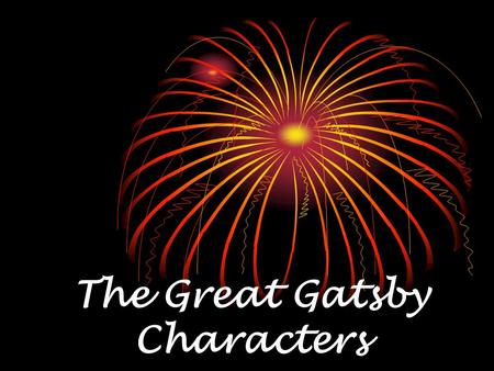 The Great Gatsby Characters. Nick Carraway  narrator of the book  honest and tolerant  Daisy Buchanan's cousin  born in Minnesota  served in WWI.