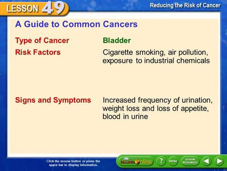 Click the mouse button or press the space bar to display information. A Guide to Common Cancers Cigarette smoking, air pollution, exposure to industrial.