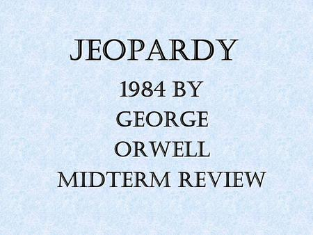 1984 by George Orwell Midterm review