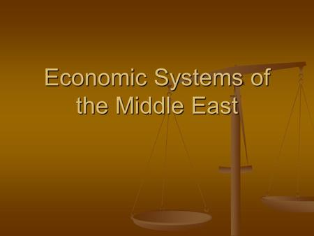 Economic Systems of the Middle East. There are many different types of economic systems in Southwest Asia. There are many different types of economic.