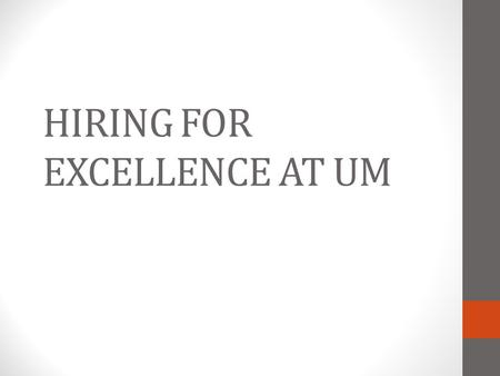HIRING FOR EXCELLENCE AT UM. Building a University for the Global Century Diversity is a core value.