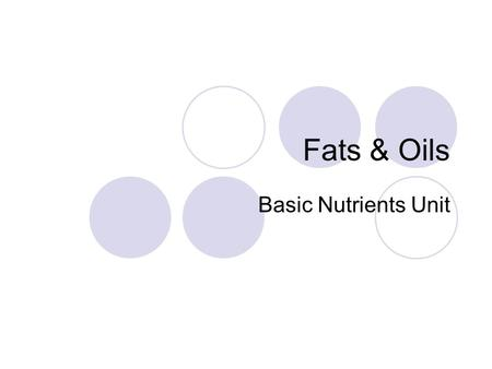 Fats & Oils Basic Nutrients Unit.