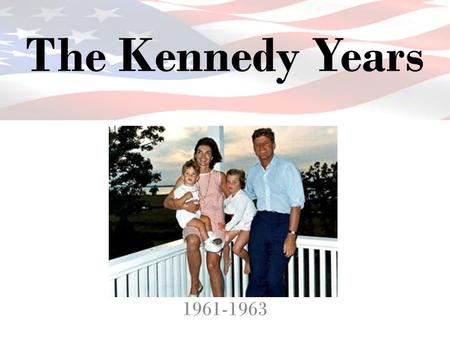 The Kennedy Years 1961-1963. Election of 1960 First televised debates Slim victory for Kennedy CandidateElectoral VotePopular Vote% Electoral Vote % Popular.