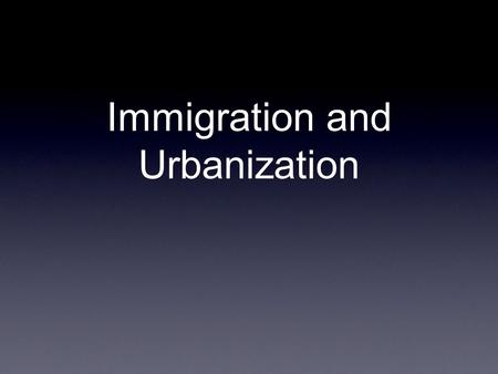 Immigration and Urbanization. Immigration Birds of Passage.