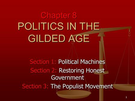 Chapter 8 POLITICS IN THE GILDED AGE