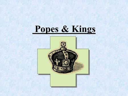 Popes & Kings. Learning Goal Students will… –Analyze the growing power of Medieval Popes and their use of excommunication.