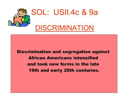 SOL: USII.4c & 9a DISCRIMINATION