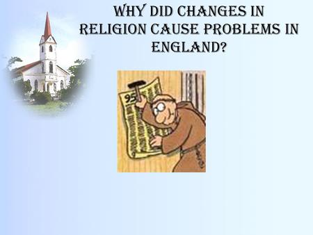 Why did changes in religion cause problems in England?