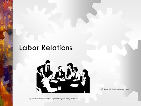 Labor Relations © Nancy Brown Johnson, 2000