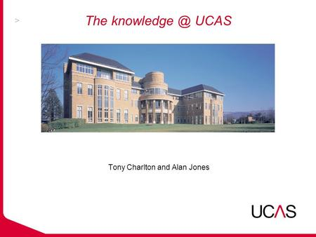 Tony Charlton and Alan Jones The UCAS.