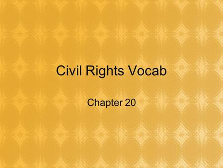 Civil Rights Vocab Chapter 20. De Jure Segregation Segregation based on the law Practiced in the South (Jim Crow Laws)