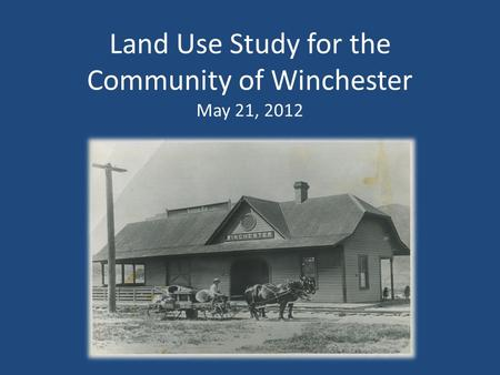 Land Use Study for the Community of Winchester May 21, 2012.