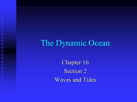 Chapter 16 Section 2 Waves and Tides