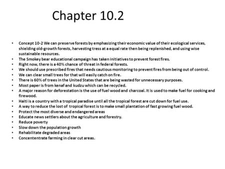 Chapter 10.2 Concept 10-2 We can preserve forests by emphasizing their economic value <strong>of</strong> their ecological services, shielding old-growth forests, harvesting.