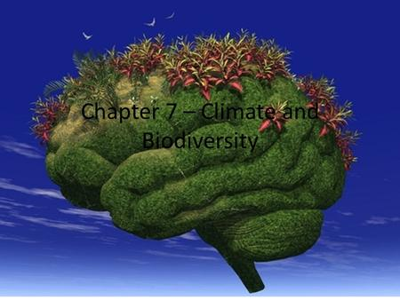 Chapter 7 – Climate and Biodiversity