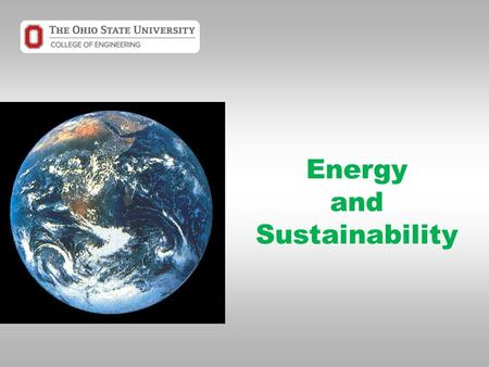 Energy and Sustainability. Energy How much energy do you need? How much energy do you use?