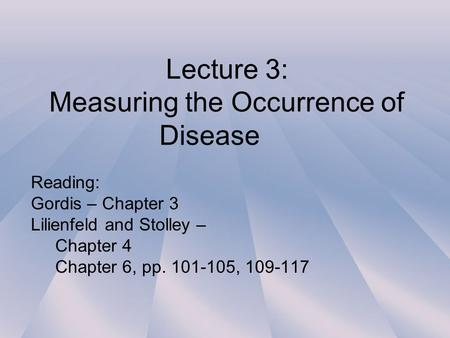 Lecture 3: Measuring the Occurrence of Disease